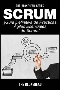 Scrum - ¡Guía definitiva de prácticas ágiles esenciales de Scrum! Book Cover