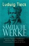Smtliche Werke Romane Dramen Erzhlungen Mrchen Aufstze Gedichte Bersetzungen Biografie  Briefe