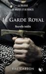 La Trilogie De Braises Et De Ronces  Le Garde Royal