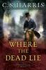 C. S. Harris - Where the Dead Lie artwork