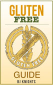 The Gluten Free Guide: How To Lose Weight, Improve Your Skin, and Boost Your Immune System