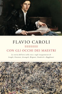 Con gli occhi dei maestri da Flavio Caroli