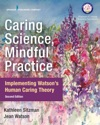 Caring Science Mindful Practice Second Edition