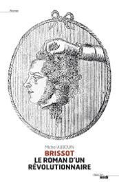 Brissot, le roman d'un révolutionnaire