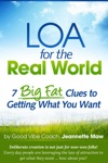 LOA For The Real World 7 Big Fat Clues To Getting What You Want