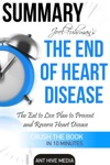Joel Fuhrmans The End Of Heart Disease The Eat To Live Plan To Prevent And Reverse Heart Disease  Summary