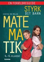 Download and Read Online Styrk dit barn: Matematik 4.-6. klasse - en forældreguide