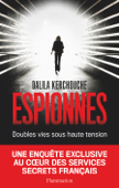 Espionnes. Doubles vies sous haute tension, Une enquête exclusive au cœur des services secrets français