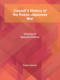 Cassell's History of the Russo-Japanese War