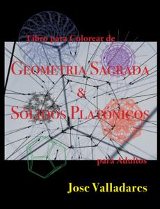 Libro para Colorear de Geometría Sagrada &  Sólidos Platónicos para Adultos Book Cover