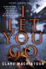 Clare Mackintosh - I Let You Go  artwork