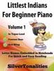 Littlest Indians For Beginner Piano Volume 1