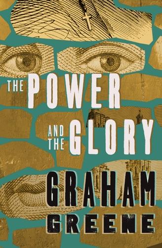 Graham Greene - The Power and the Glory