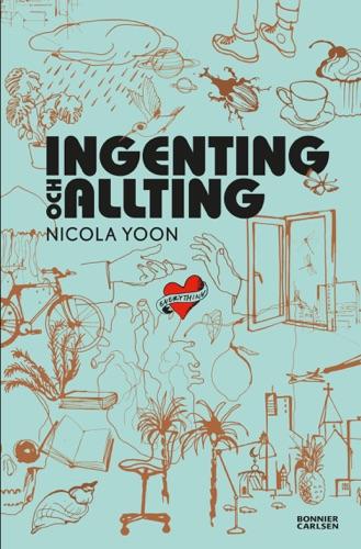 Nicola Yoon - Ingenting och allting