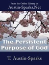 The Persistent Purpose Of God