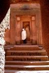 Ethiopian Vignettes Seeing Is Believing