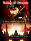 Galaxy Of Empires- Space Pirates Episode 1