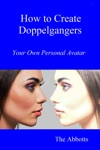How To Create Doppelgangers Your Own Personal Avatar