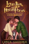 Love Lies And Hocus Pocus A Study In Mischief A Lily Singer Adventures Novella