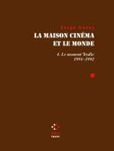 La Maison cinéma et le monde (Tome 4) - Le moment trafic 1991-1992