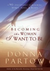 Becoming The Woman I Want To Be