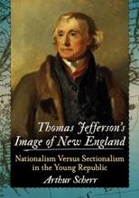 Thomas Jefferson's Image Of New England