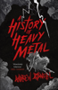 A History of Heavy Metal - Andrew O'Neill