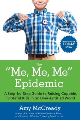 The Me, Me, Me Epidemic - Amy McCready book