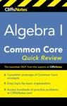 CliffsNotes Algebra I Common Core Quick Review