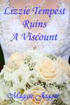 Lizzie Tempest Ruins A Viscount, book 1