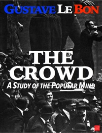 The Crowd A Study Of The Popular Mind