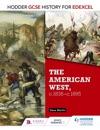 Hodder GCSE History For Edexcel The American West C1835-c1895