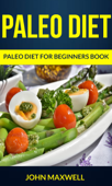 Paleo Diet: Paleo Diet for Beginners Book