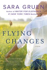 Flying Changes - Sara Gruen book summary