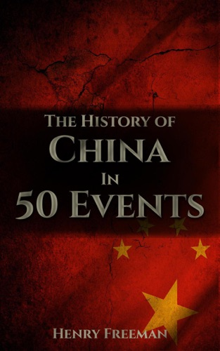 Henry Freeman - The History of China in 50 Events