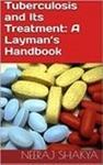 Tuberculosis And Its Treatment A Laymans Handbook