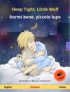 Sleep Tight Little Wolf  Dormi Bene Piccolo Lupo English  Italian Bilingual Childrens Book Age 2-4 And Up With Mp3 Audiobook For Download