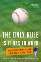 Ben Lindbergh & Sam Miller - The Only Rule Is It Has to Work artwork