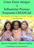 Como Fazer Amigos e Influenciar Pessoas Enquanto Crianças Book Cover