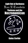 Light Out Of DarknessLux E Tenebris Thelema And The Necronomicon