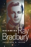 Becoming Ray Bradbury