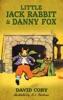 Little Jack Rabbit And Danny Fox