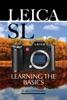 Leica Sl: Learning the Basics