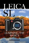 Leica Sl Learning The Basics