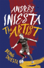 The Artist: Being Iniesta - Andrés Iniesta
