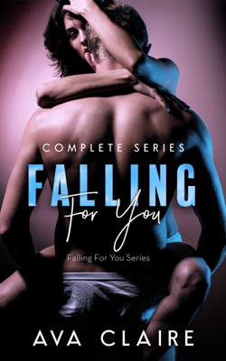 Falling For You - Complete Series - Ava Claire book