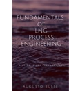 Fundamentals Of LNG Process Engineering