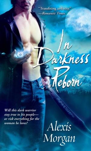 Alexis Morgan - In Darkness Reborn