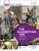 WJEC Eduqas GCSE History: The Elizabethan Age, 1558-1603