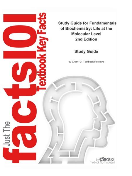 Fundamentals of Biochemistry, Life at the Molecular Level